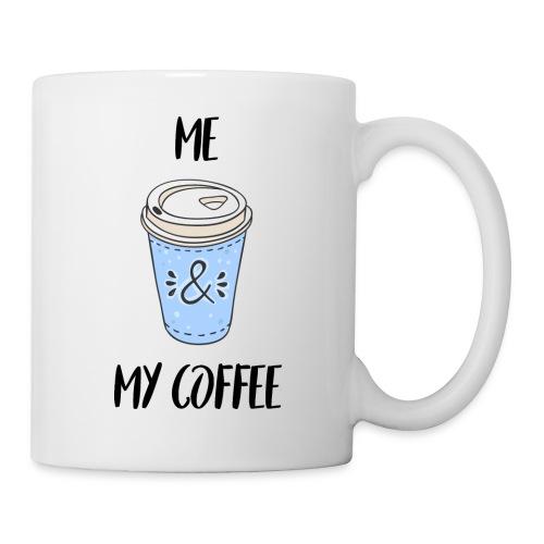 Me and my coffeee - Tasse
