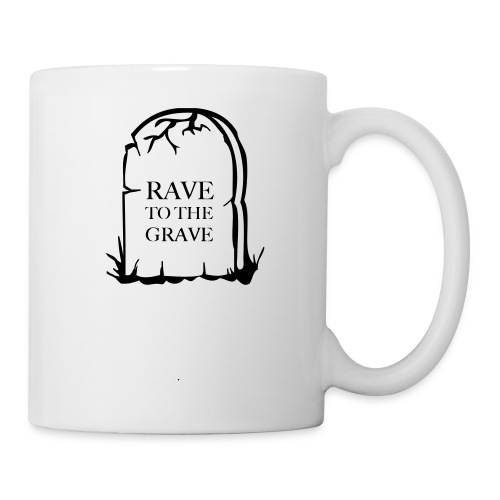 Rave to the Grave - Mug