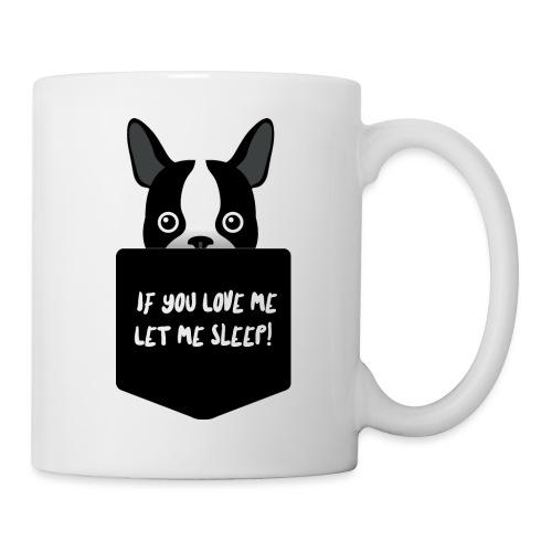 If You Love Me Let Me Sleep - Mug blanc