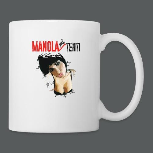 Manola Mi Tenti - Tazza