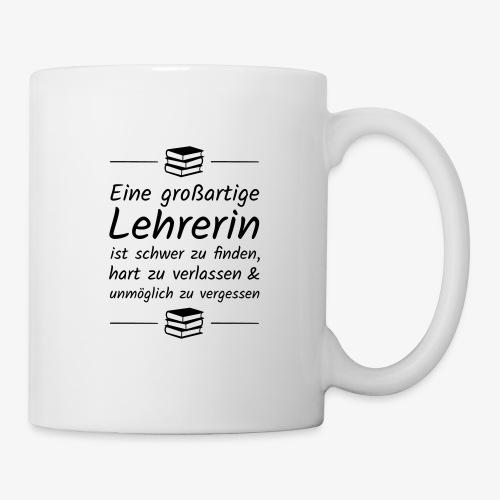 Eine großartige Lehrerin ist schwer zu finden - Tasse