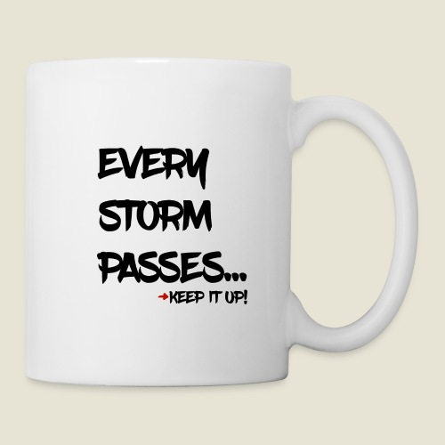 Every storm passes... - Tasse