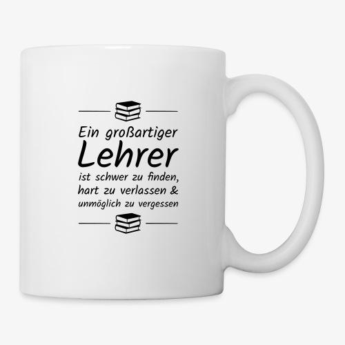 Ein großartiger Lehrer ist schwer zu finden - Tasse