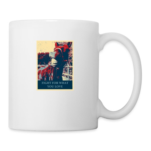 Fight for what you love - Tasse