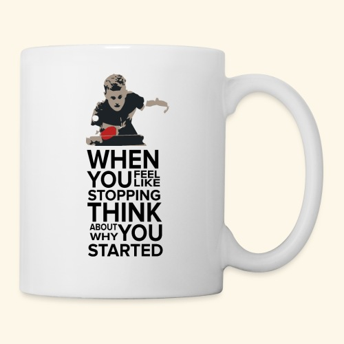 When you feel like stopping,THINK what you started - Tasse