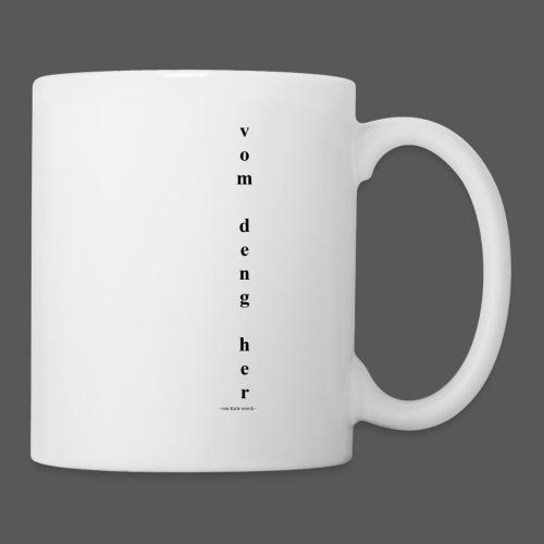 vom deng her - Tasse
