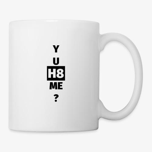 YU H8 ME dark - Mug