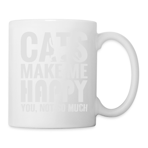 Cats Make Me Happy, You Not So Much - Mug