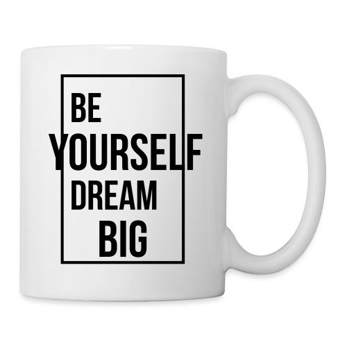 Be Yourself Dream Big - Tasse