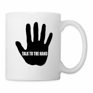 Talk to the hand - Mug