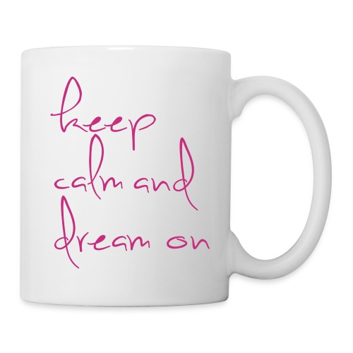 keep calm dream on - Mug