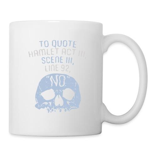 Hamlet von Shakespeare - NEIN - Tasse