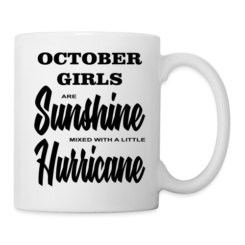 October Girls are Sunshine mixed with a little ... - Tasse