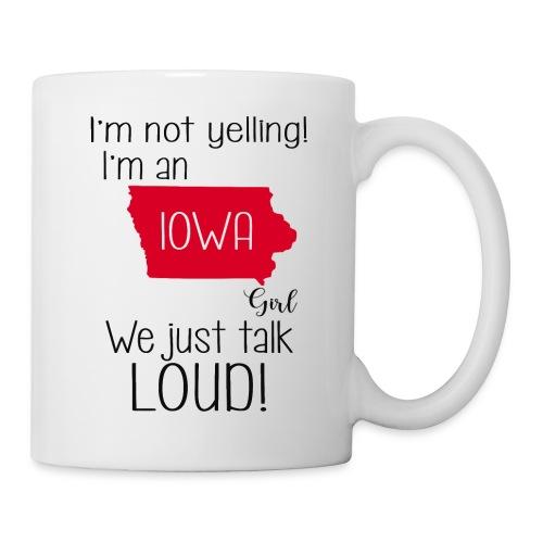 I'm not yelling i'm an Iowa girl we just talk loud - Mug