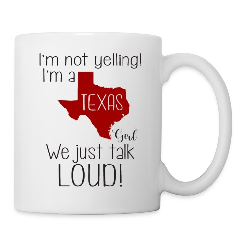 I'm not yelling! I'm a texas girl - Mug