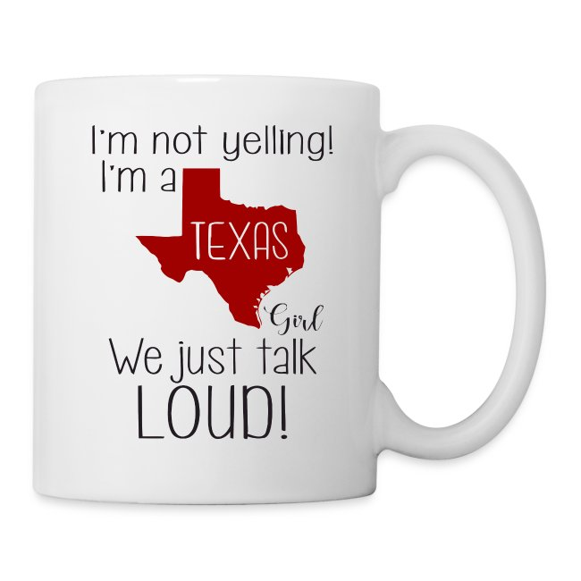 I'm not yelling! I'm a texas girl