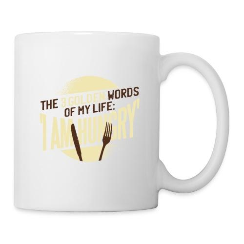 Die goldenen Wörter meines Lebens, ich bin hungrig - Tasse