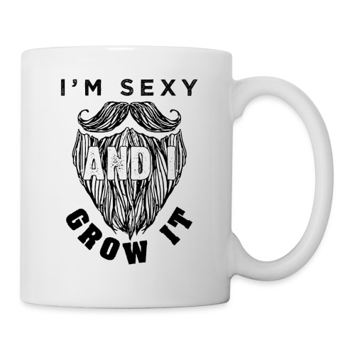 I'm Sexy And I Grow It Funny Beard Quotes Gift - Tasse