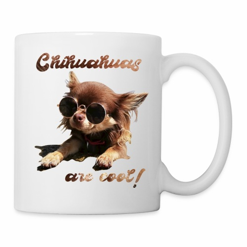 Chihuahua T-Shirts Chihuahuas are cool - Tasse