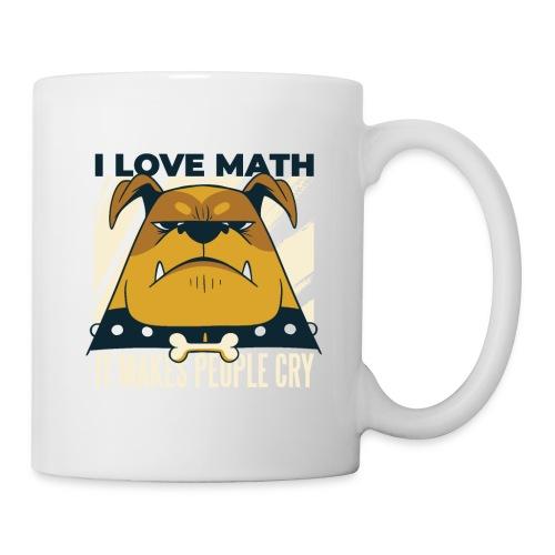I love math it makes people cry Böser Hund - Tasse