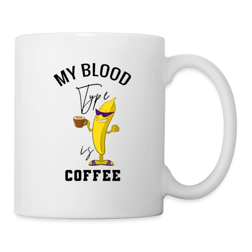 My Blood Type is Coffee - Tasse