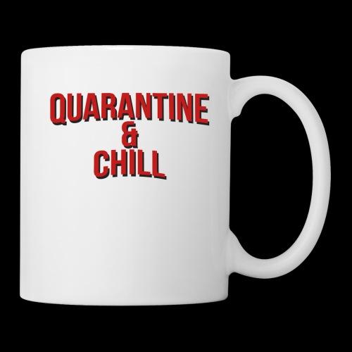 Quarantine & Chill Corona Virus COVID-19 - Tasse