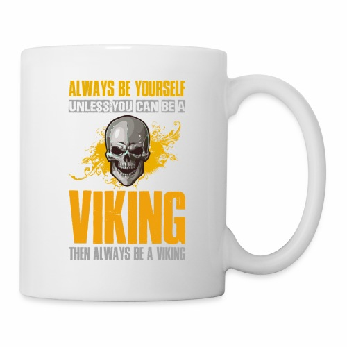 Always Be Yourself Unless You Can Be a Viking - Muki