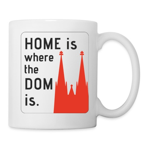 Home is where the Dom is - Tasse