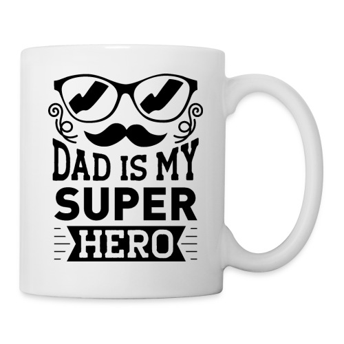 Dad is My Super Hero - Mug blanc