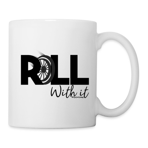 Amy's 'Roll with it' design (black text) - Mug