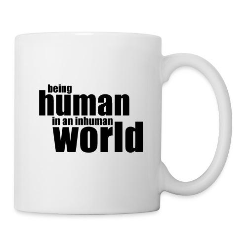 Being human in an inhuman world - Mug
