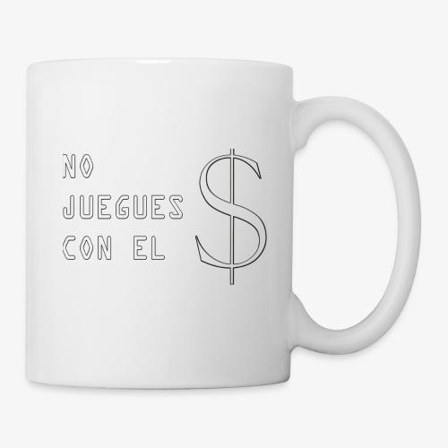 NO JUEGUES CON EL DINERO - Taza