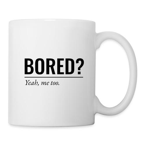 Bored - Tasse