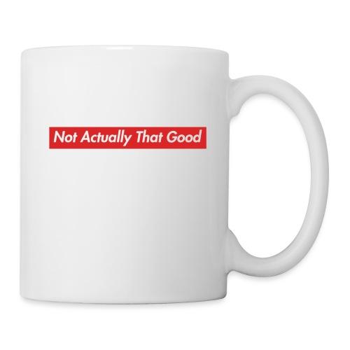 Eigentlich nicht so gut - Tasse