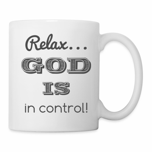 Relax God is in control - Tasse