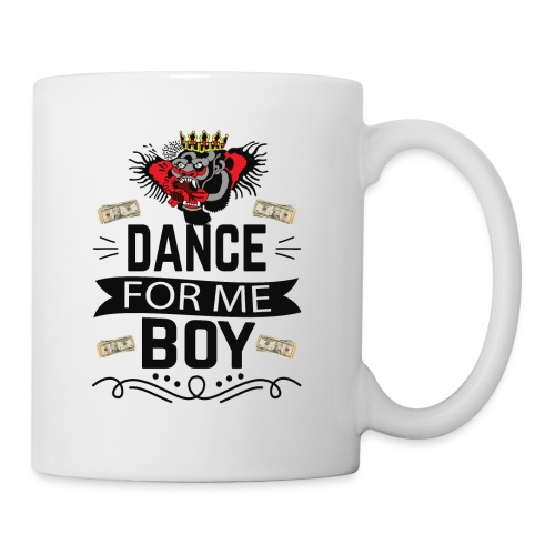 Dance for me boy - Mug