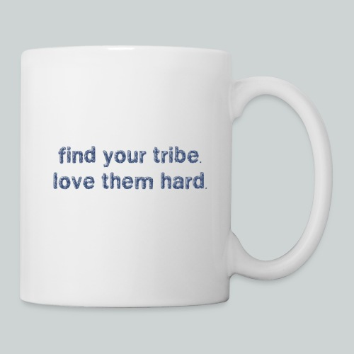 Find Your Tribe - Mugg