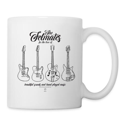 the felmates - music - guitars - Tasse