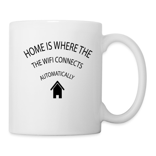 Home is where the Wifi connects automatically - Mug