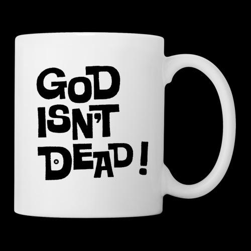 God isn't dead ! - Mug blanc