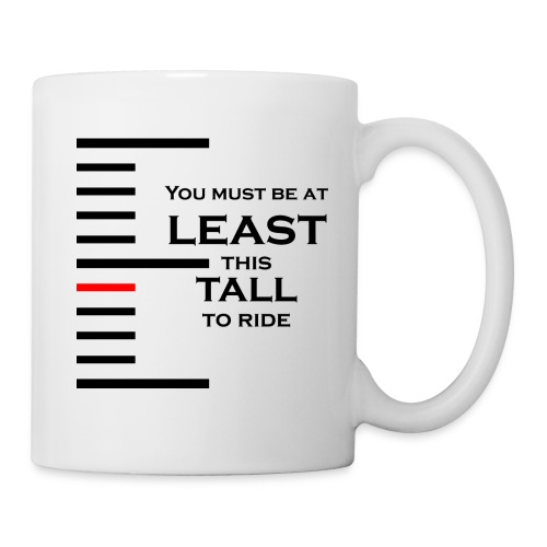 You must be at least this tall to ride - Mug blanc