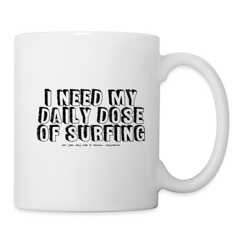 I NEED MY DAILY DOSE OF SURFING (Comic, black) - Tasse