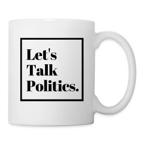 Let's Talk Politics - Mug