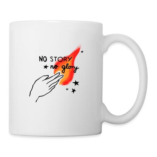 No Story. No Glory. – Flammenhand - Tasse