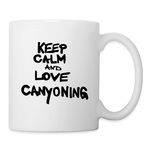 keep calm and love canyoning - Tasse