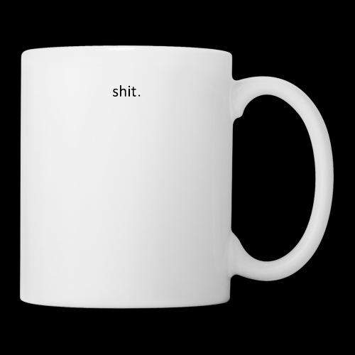 shit. - black - Mug