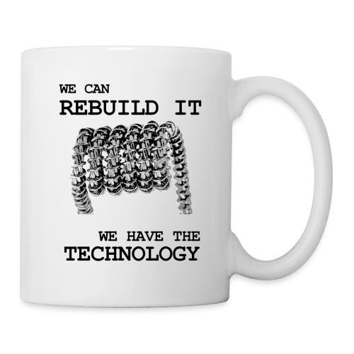 We can rebuild it - Mugg