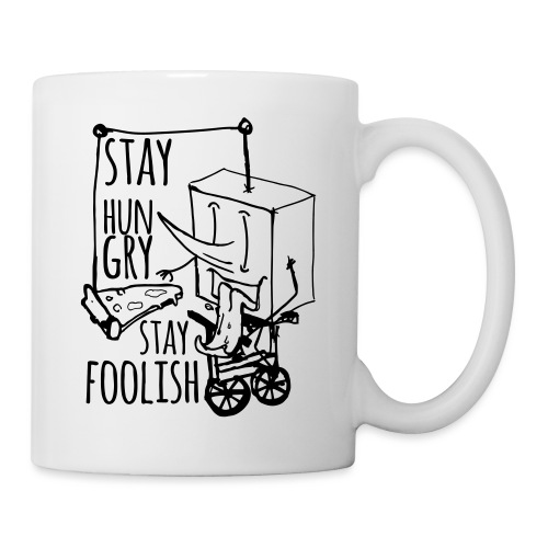 stay hungry stay foolish - Mug