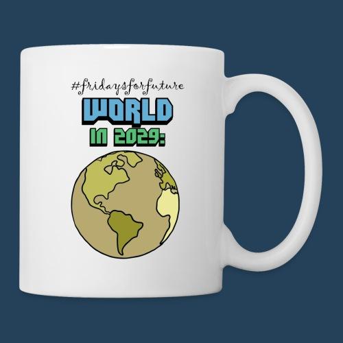 World in 2029 #fridaysforfuture #timetravelcontest - Tasse