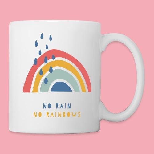 No Rain No Rainbows - Tasse